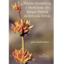 Guia Etnobotânico das PAM da Serra da Estrela publicado pelo CISE